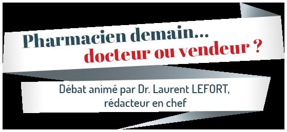 Débat animé par Dr. Laurent LEFORT, rédacteur en chef