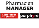 Pharmacien Manager + Le Moniteur des pharmacies + Porphyre