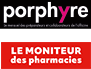 Porphyre + Le Moniteur des pharmacies
