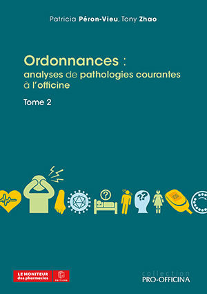 Ordonnances : analyses de pathologies courantes à l'officine - Tome 2